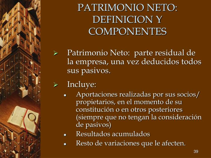PATRIMONIO NETO: DEFINICION Y COMPONENTES