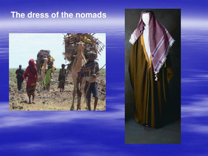 The dress of the nomads