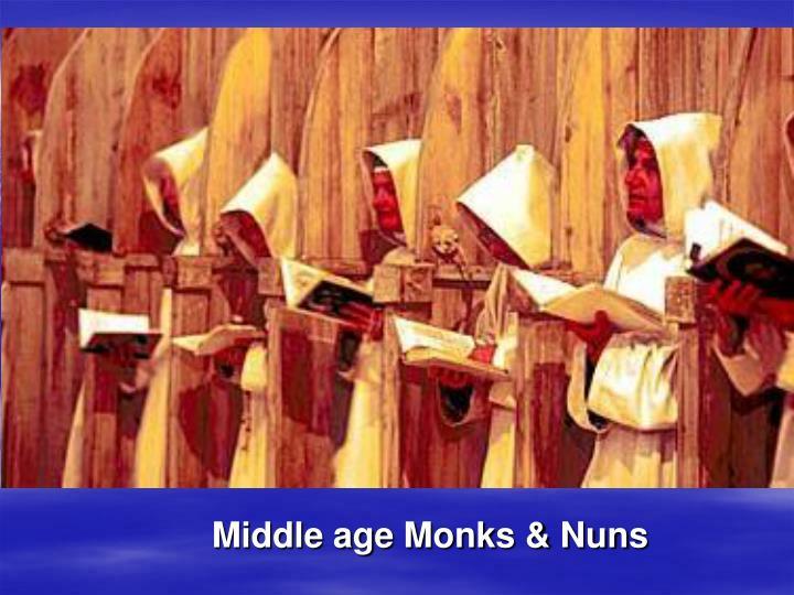 Middle age Monks & Nuns