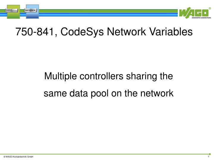 PPT - 750-841, CodeSys Network Variables PowerPoint Presentation