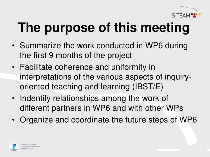 The purpose of this meeting