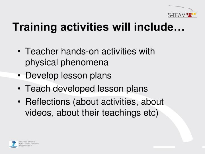 Training activities will include…