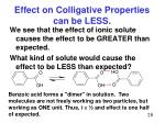 effect on colligative properties can be less