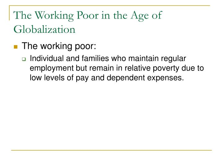 The Working Poor in the Age of Globalization