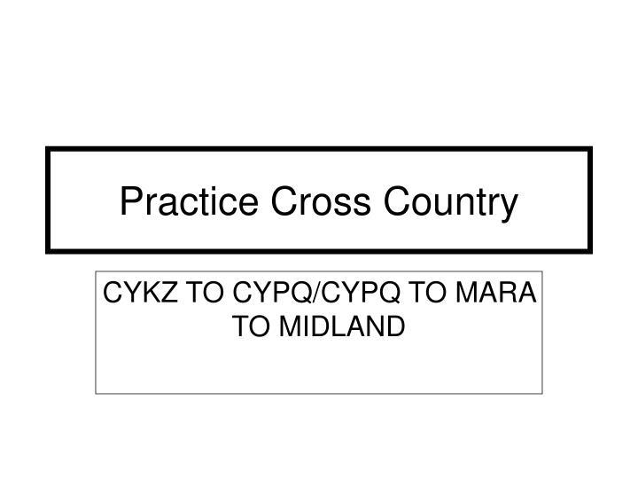 Practice Cross Country