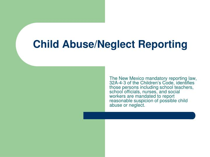 child abuse neglect reporting n.