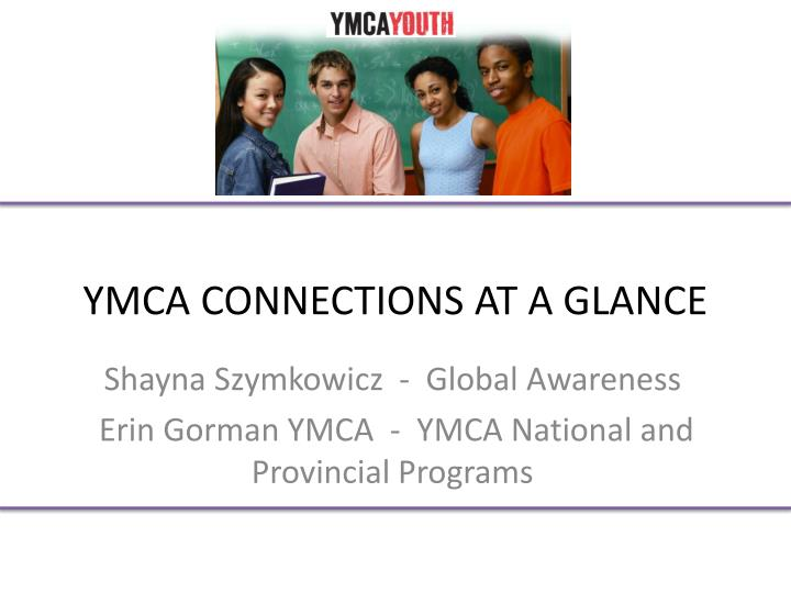 YMCA CONNECTIONS AT A GLANCE