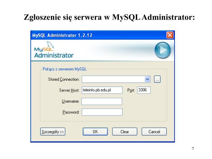 Zgłoszenie się serwera w MySQL Administrator: