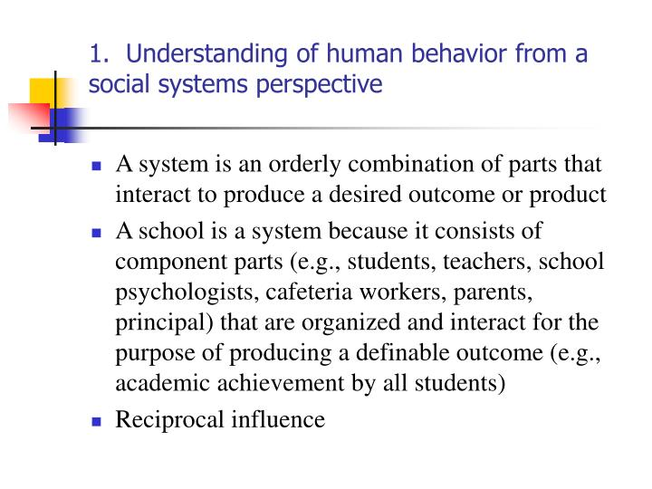 1.  Understanding of human behavior from a social systems perspective