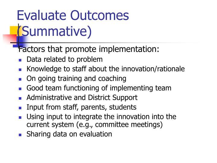 Evaluate Outcomes (Summative)