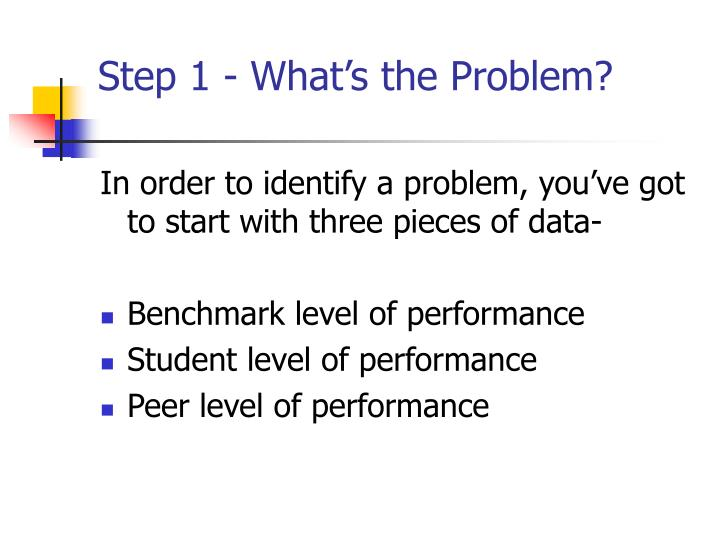 Step 1 - What's the Problem?