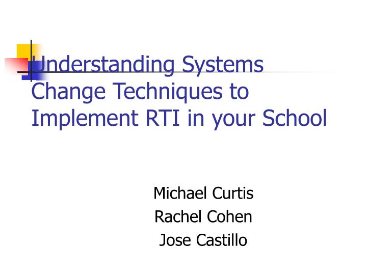 Understanding systems change techniques to implement rti in your school