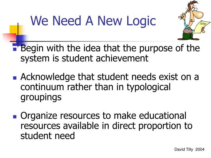 We Need A New Logic