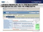 log into fmcdealer go to lead management and reporting and then the home portal