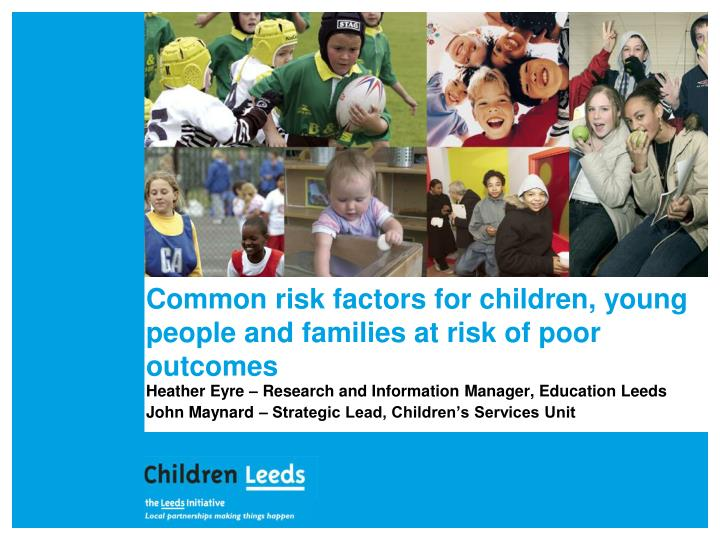 Common risk factors for children young people and families at risk of poor outcomes