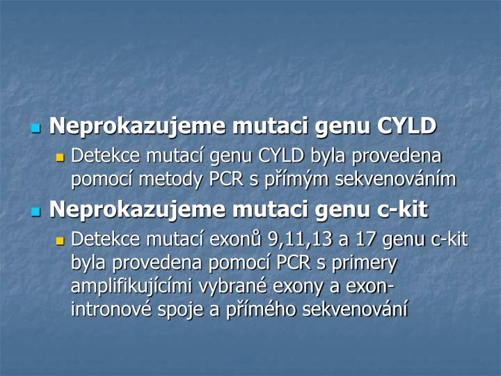 Neprokazujeme mutaci genu CYLD
