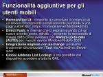 funzionalit aggiuntive per gli utenti mobili1