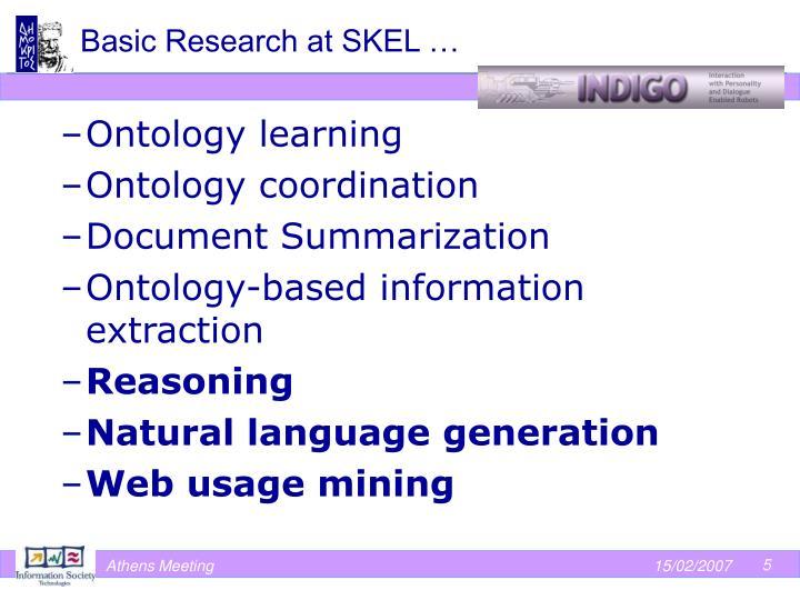 Basic Research at SKEL …