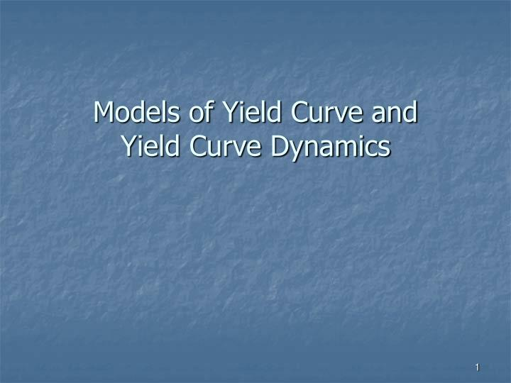 models of yield curve and yield curve dynamics n.