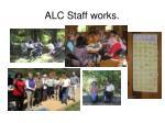 alc staff works