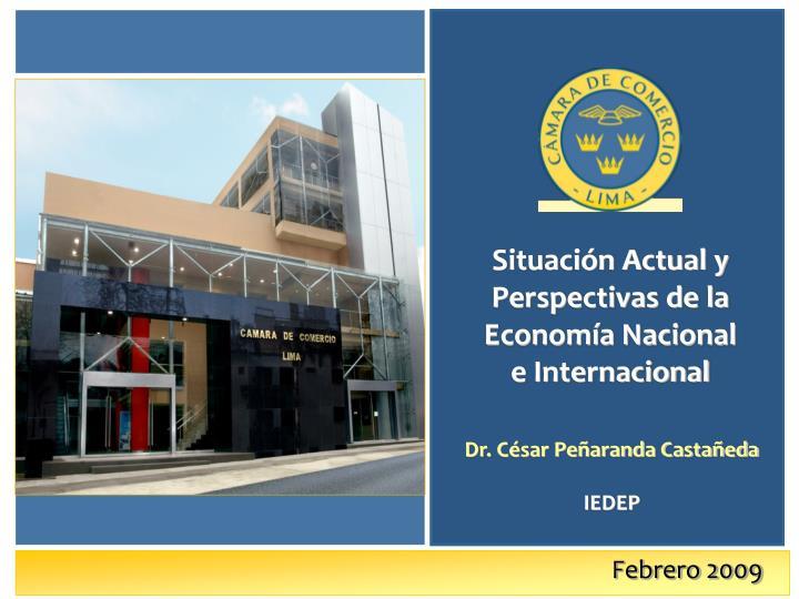 Situación Actual y Perspectivas de la Economía Nacional e Internacional