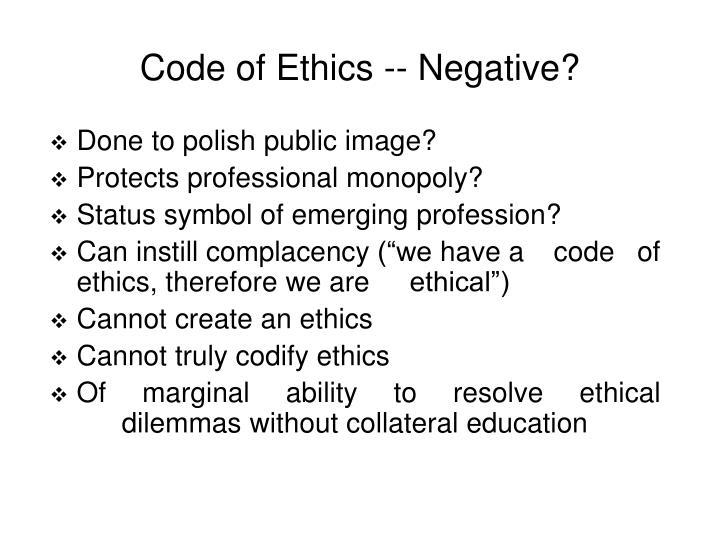 Code of Ethics -- Negative?