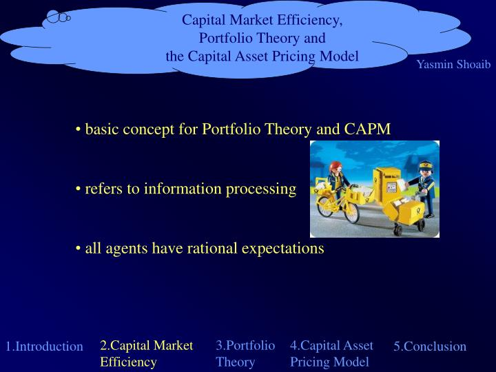 capital market theory The efficient-market of the capital asset the applicability of the theory of the efficient market hypothesis in that the more artificial.