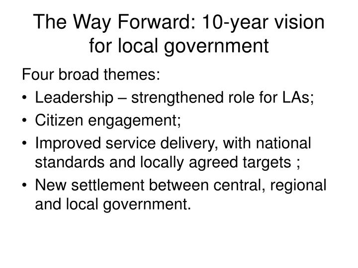 The Way Forward: 10-year vision for local government