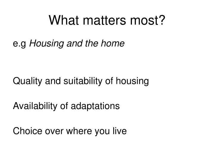 What matters most?