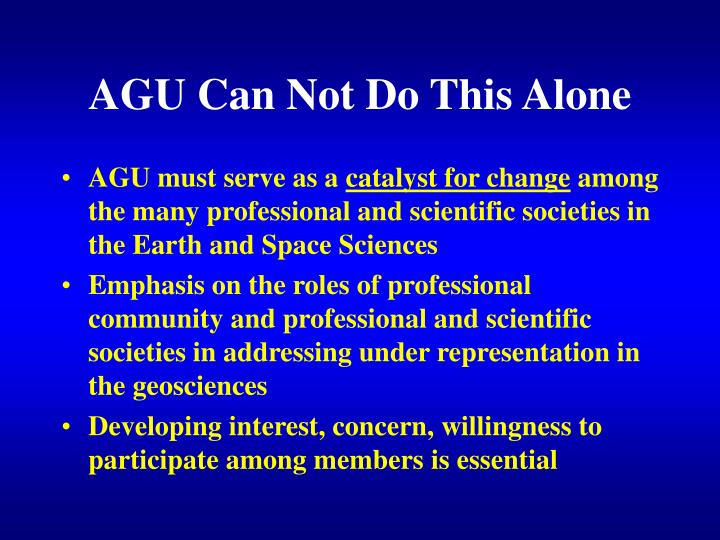 AGU Can Not Do This Alone