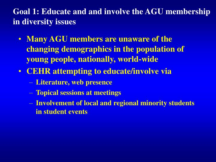 Goal 1: Educate and and involve the AGU membership in diversity issues