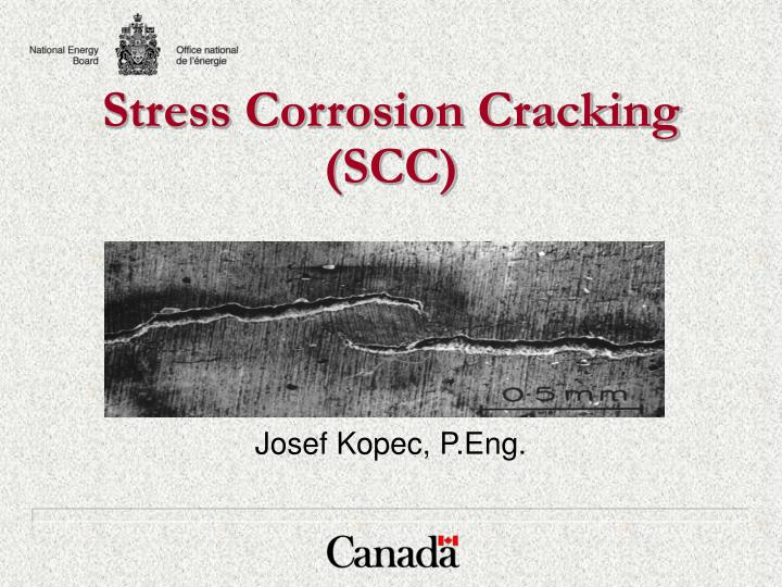 Stress corrosion cracking scc