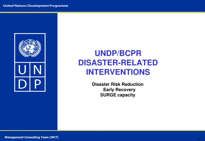 Undp bcpr disaster related interventions