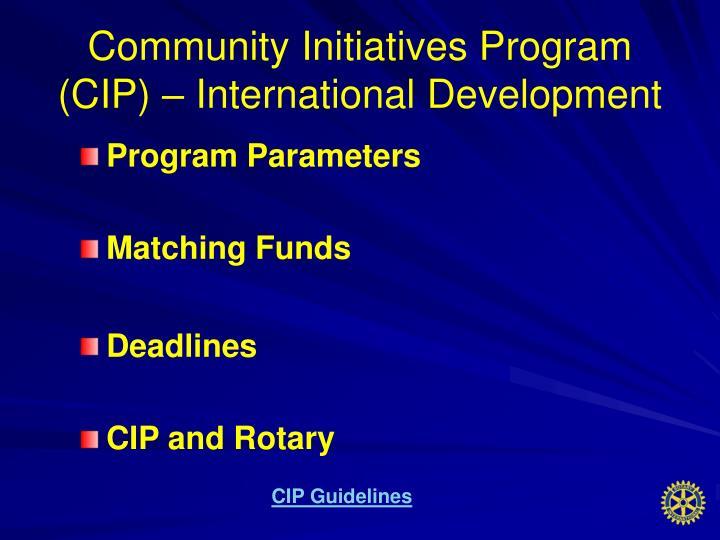 Community Initiatives Program                                  (CIP) – International Development