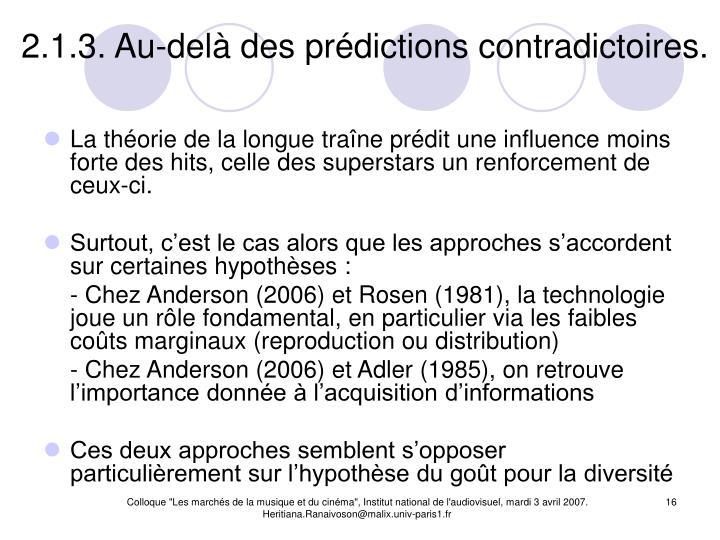 2.1.3. Au-delà des prédictions contradictoires.