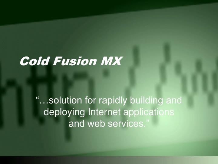 Cold Fusion MX