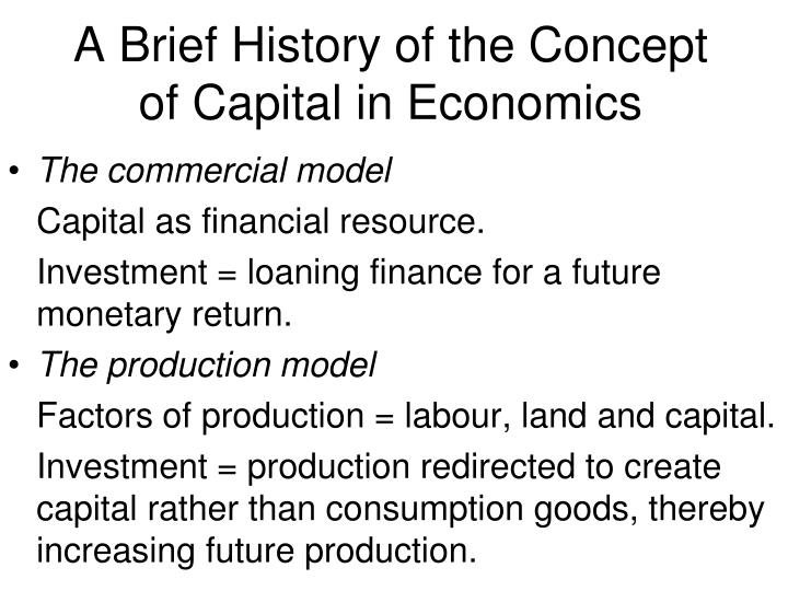 A Brief History of the Concept of Capital in Economics