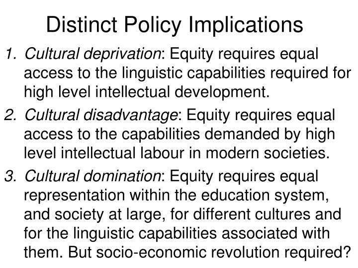 Distinct Policy Implications