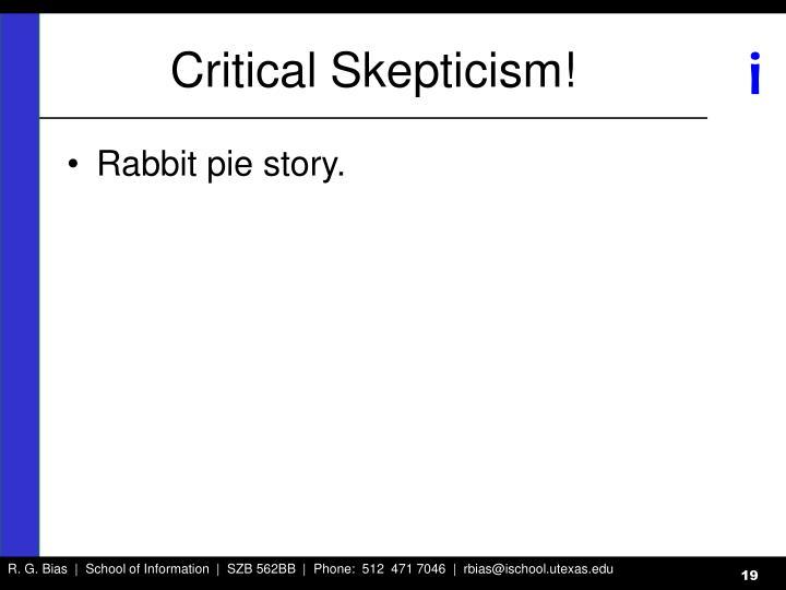 Critical Skepticism!