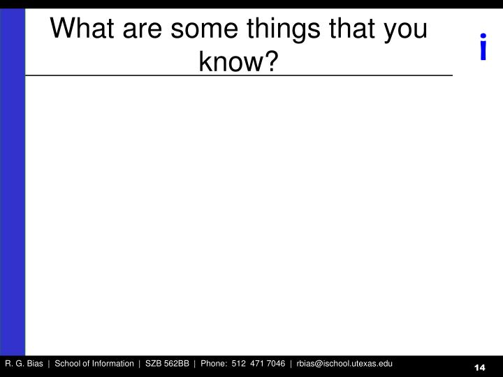 What are some things that you know?