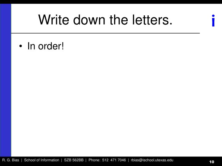 Write down the letters.