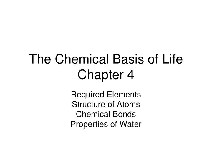 the chemical basis of life chapter 4 n.