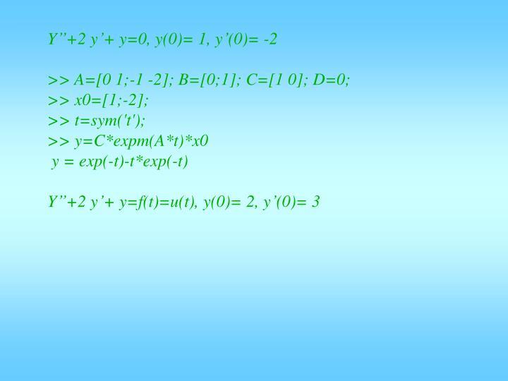 """Y""""+2 y'+ y=0, y(0)= 1, y'(0)= -2"""