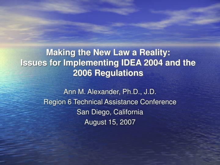 Making the new law a reality issues for implementing idea 2004 and the 2006 regulations