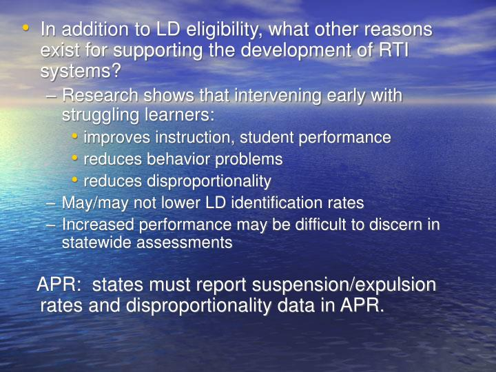 In addition to LD eligibility, what other reasons exist for supporting the development of RTI systems?