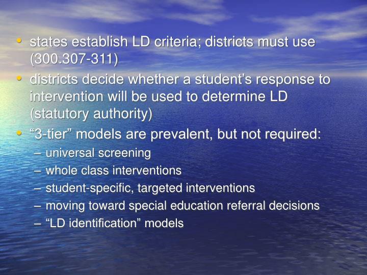 states establish LD criteria; districts must use (300.307-311)
