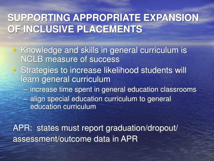 SUPPORTING APPROPRIATE EXPANSION OF INCLUSIVE PLACEMENTS
