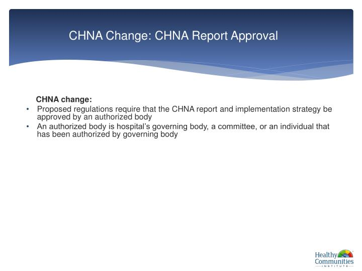CHNA Change: CHNA Report Approval