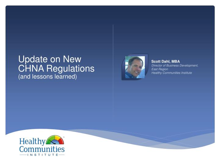 Update on new chna regulations and lessons learned