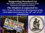 supporting standard 9 the student understands the impact of the american civil rights movement1